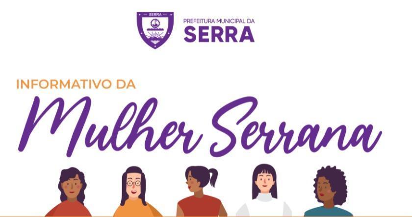 Informativo da Mulher Serra: confira o que rolou no Agosto Lilás