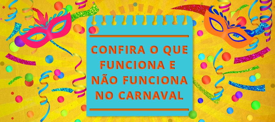 Confira o que funciona e o que não funciona no Carnaval